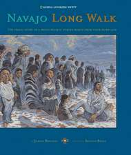 Navajo Long Walk:  Tragic Story of a Proud Peoples Forced March from Homeland