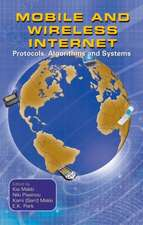 Mobile and Wireless Internet: Protocols, Algorithms and Systems