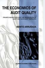 The Economics of Audit Quality: Private Incentives and the Regulation of Audit and Non-Audit Services