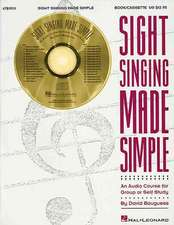 Sight Singing Made Simple: An Audio Course for Group or Self Study