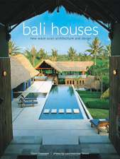 Bali Houses: New Wave Asian Architecture and Design