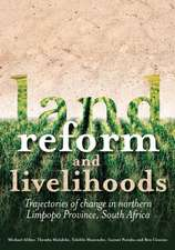 Land Reform and Livelihoods:  Trajectories of Change in Northern Limpopo Province, South Africa