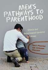 Men's Pathways to Parenthood:  Silence and Heterosexual Gendered Norms