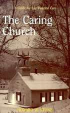 The Caring Church:  The History and Setting of the Sayings Gospel