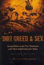 Dirt, Greed, & Sex:  Sexual Ethics in the New Testament and Their Implications for Today