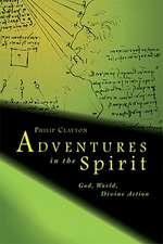 Adventures in the Spirit:  God, World, Divine Action