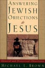 Answering Jewish Objections to Jesus:  General and Historical Objections