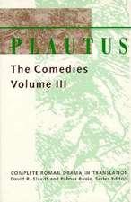 Plautus – the Comedies v.III