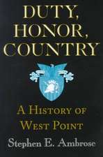 Duty, Honor, Country – A History of West Point