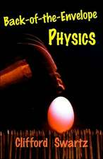 Back–of–the–Envelope Physics