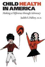 Child Health in America – Making a Difference through Advocacy