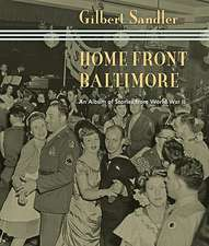 Home Front Baltimore – An Album of Stories from World War II