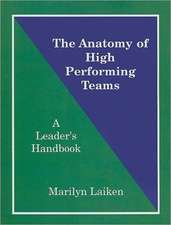 The Anatomy of High Performing Teams