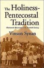 The Holiness-Pentecostal Tradition:  Charismatic Movements in the Twentieth Century