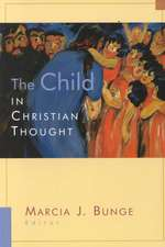 The Child in Christian Thought:  Christian Faith in a Culture of Displacement