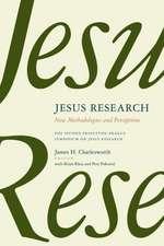 Jesus Research:  The Second Princeton-Prague Symposium on Jesus Research, Princeton 2007