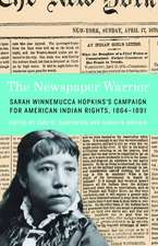 The Newspaper Warrior: Sarah Winnemucca Hopkins's Campaign for American Indian Rights, 1864-1891
