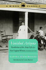 Vanished Arizona: Recollections of the Army Life of a New England Woman, Second Edition