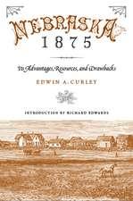 Nebraska 1875: Its Advantages, Resources, and Drawbacks