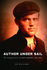 Author Under Sail: The Imagination of Jack London, 1893-1902