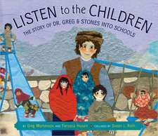 Listen to the Children: The Story of Dr. Greg and Stones Into Schools