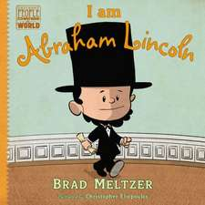 I Am Abraham Lincoln:  Young Readers Edition