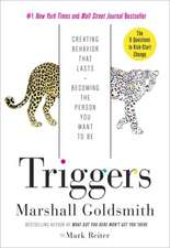 Triggers:  Creating Behavior That Lasts--Becoming the Person You Want to Be