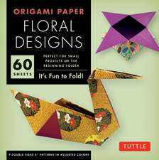 "Origami Paper - Floral Designs - 6"" - 60 Sheets: Tuttle Origami Paper: High-Quality Origami Sheets Printed with 9 Different Patterns: Instructions for 6 Projects Included"