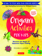 Origami Activities for Kids: Discover the Magic of Japanese Paper Folding, Learn to Fold Your Own Origami Models (Includes 8 Folding Papers)