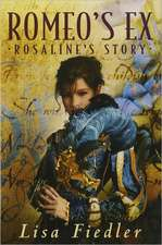 Romeo's Ex:  Rosalind's Story