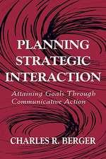 Planning Strategic Interaction:  Attaining Goals Through Communicative Action