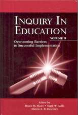 Inquiry in Education:  Overcoming Barriers to Successful Implementation
