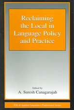 Reclaiming the Local in Language Policy and Practice
