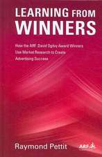 Learning from Winners:  How the ARF David Ogilvy Award Winners Use Market Research to Create Advertising Success