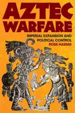 Aztec Warfare:  Imperial Expansion and Political Control