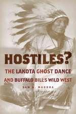 Hostiles?:  The Lakota Ghost Dance and Buffalo Bill's Wild West