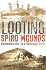 Looting Spiro Mounds:  An American King Tut's Tomb