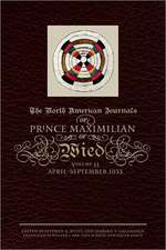 The North American Journals of Prince Maximilian of Wied, Volume 2:  April-September 1833