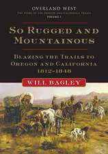 So Rugged and So Mountainous:  Overland West, Volume 1