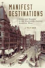 Manifest Destinations:  Cities and Tourists in the Nineteenth-Century American West