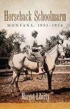 Horseback Schoolmarm: Montana, 1953-1954