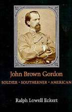 John Brown Gordon:  Soldier, Southerner, American