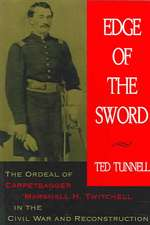 Edge of the Sword:  The Ordeal of Carpetbagger Marshall H. Twitchell in the Civil War and Reconstruction