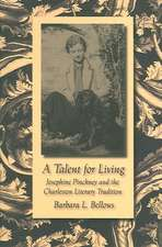 A Talent for Living:  Josephine Pinckney and the Charleston Literary Tradition