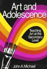 Art and Adolescence:  Teaching Art at the Secondary Level