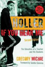 Holler If You Hear Me:  The Education of a Teacher and His Students