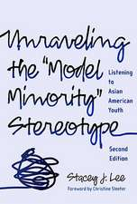 """Unraveling the """"Model Minority"""" Stereotype:  Listening to Asian American Youth"""