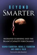 Beyond Smarter:  Mediated Learning and the Brain's Capacity for Change
