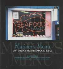 Mariner's Menu:  30 Years of Fresh Seafood Ideas