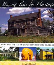 Buying Time for Heritage:  How to Save an Endangered Historic Property